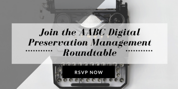 join-the-aabc-digital-preservation-management-roundtable1